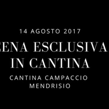 Cena in Cantina Campaccio, @Mendrisio Lunedì 14 Agosto 2017