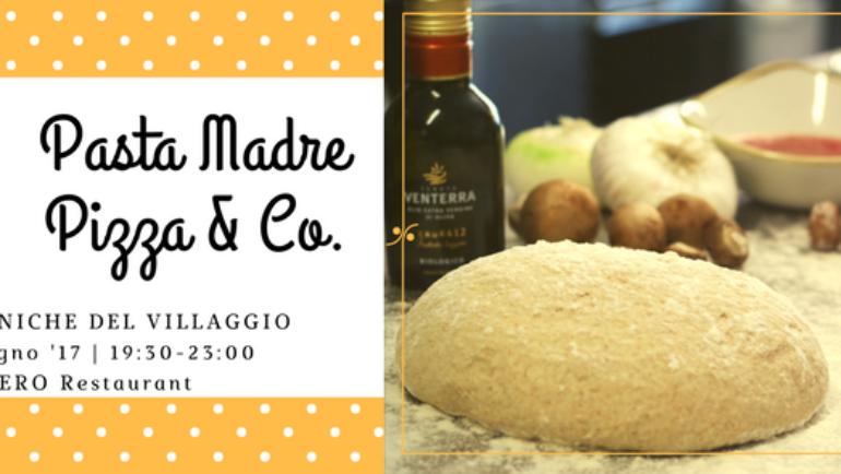 Pizza Pasta Madre & Co. @Vero restaurant, 20 agosto 2017