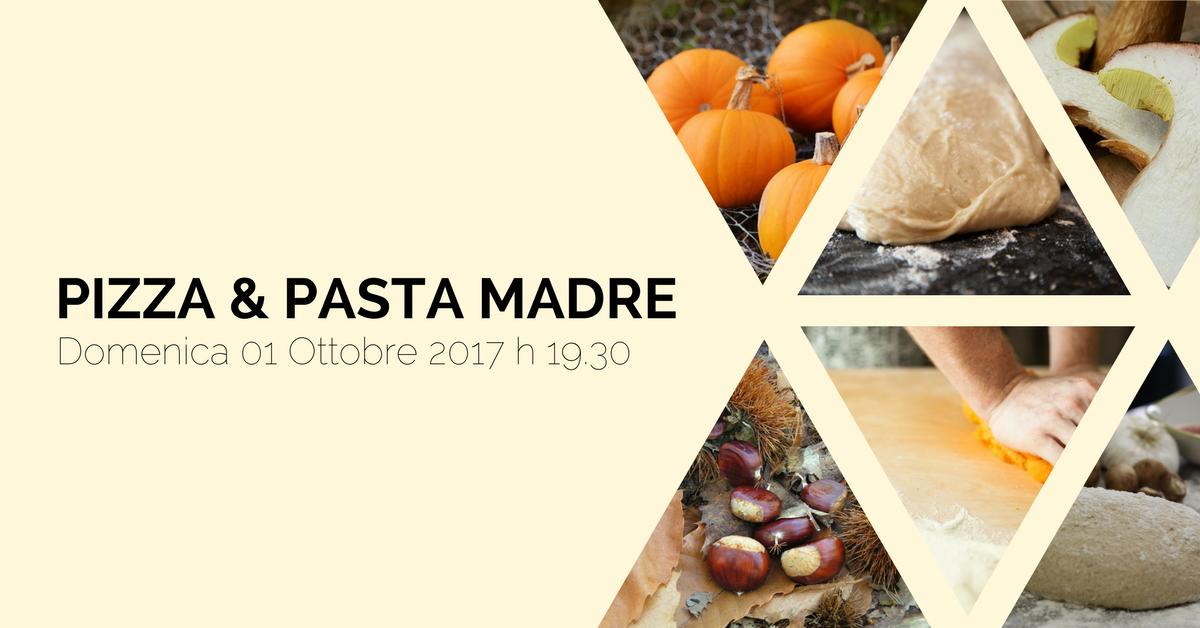 Pizza & Pasta Madre @Vero 01 Ottobre 2017