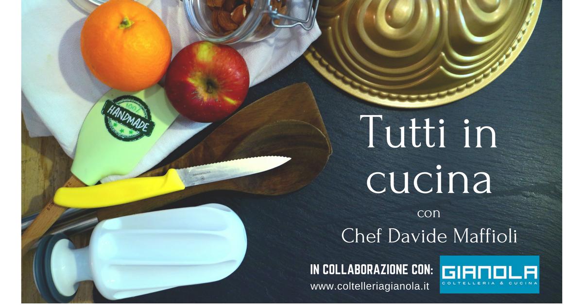 In Cucina con Chef Davide Maffioli! 26 Marzo, 9-23 Aprile, 7-21 Maggio corsi di cucina per tutti i gusti!