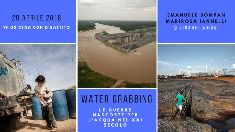 """""""Water Grabbing"""": cena con presentazione e dibattito del libro con gli autori, 20 APRILE 2018 ore 19.00"""