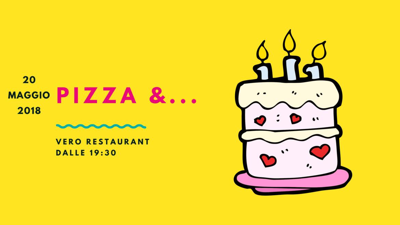 Pizza & Buon Compleanno! 20 Maggio 2018, dalle 19:30 @Vero restaurant